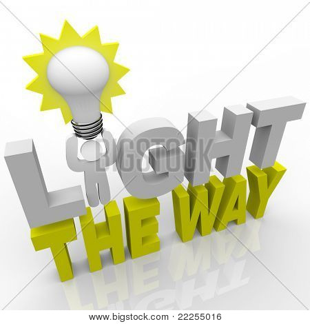 A man with a light bulb and standing in the words Light the Way shines a path for his team, demonstrating that a leader guides his team to success through the darkness
