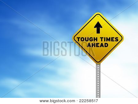 Tough Times Ahead Road Sign