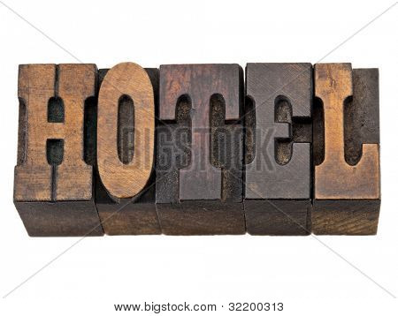 hotel - isolated words in vintage letterpress wood type, French Clarendon font popular in western movies and memorabilia