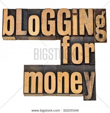 blogging for money - internet and entrepreneur, concept - isolated phrase in vintage letterpress wood type