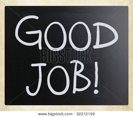 """good Job!"" Handwritten With White Chalk On A Blackboard"