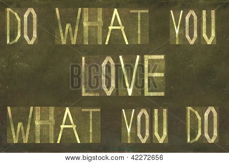 "Earthy background image and design element depicting the words ""Do what you love, love what you do"""