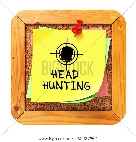 Headhunting. Yellow Sticker on Bulletin.