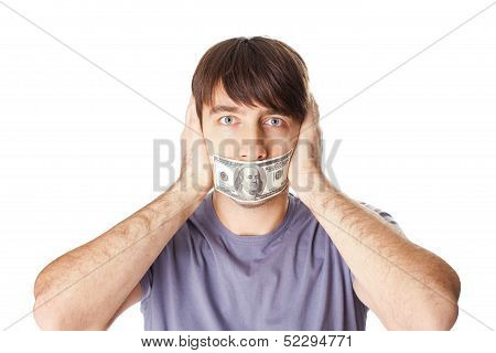 Young Man Covering His Ears With His Hands And His Mouth Sealed By A Hundred Dollar Bills For Bribe