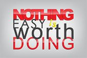 foto of sarcasm  - Nothing easy is worth doing - JPG