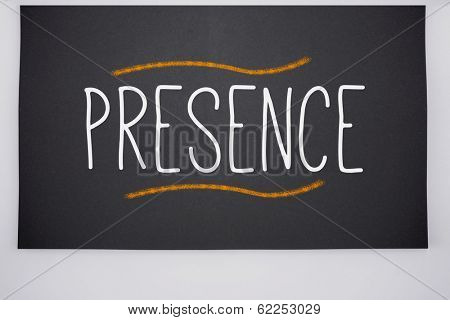 The word presence written on big blackboard