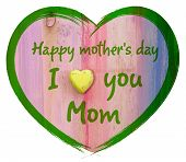 picture of i love you mom  - Heart shape with I love you Mom and Happy Mothers Day message white background - JPG