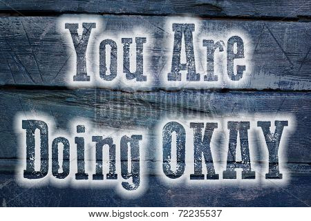 You Are Doing Okay Concept