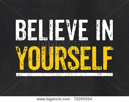 Blackboard with the text Believe in yourself
