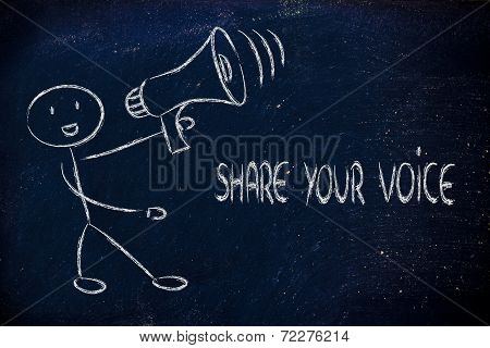 Funny Man With Megaphone: Share Your Voice