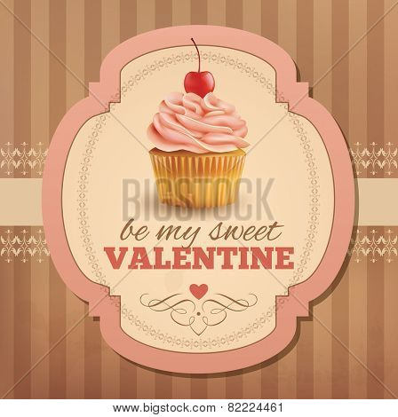Valentine vintage card with cupcake. Vector eps 10.