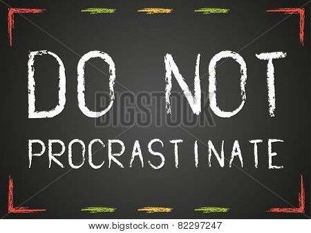 Chalk Do Not Procrastinate Text On Blackboard