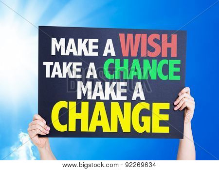 Make a Wish Take a Chance Make a Change card with a beautiful day