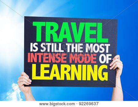 Travel is still the most Intense Mode of Learning card with a beautiful day