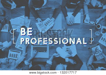 Be Professional Business People Graphic Concept