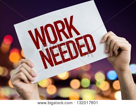 Work Needed placard with bokeh background