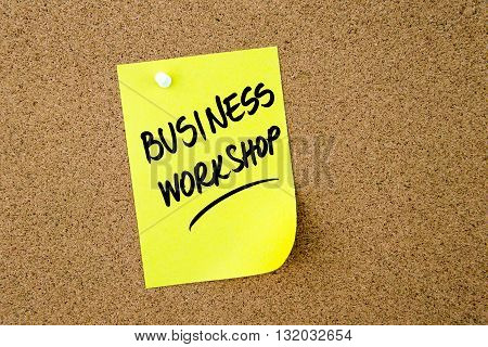 Business Workshop Written On Yellow Paper Note