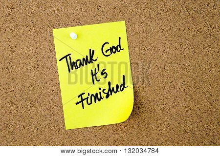 Thank God It Is Finished Written On Yellow Paper Note