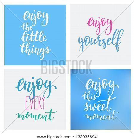 Lettering quotes motivation typography for life and happiness. Calligraphy Inspiration. Morning new day quote design. For postcard poster graphics. Enjoy every sweet moment sign vector.