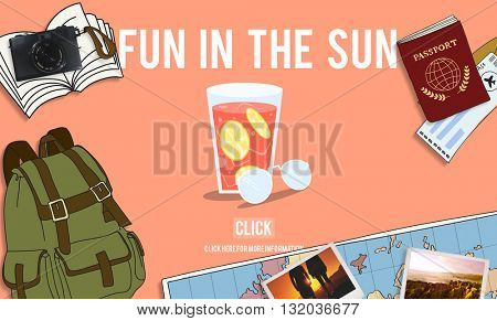 Fun in the Sun Summer Sunny Vacation Concept