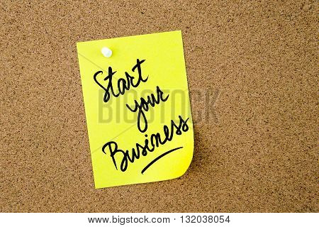 Start Your Business Written On Yellow Paper Note