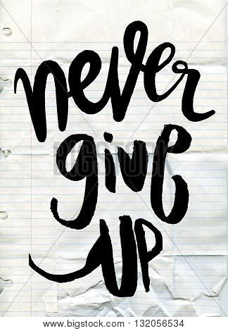 Never Give Up Lettering. Vector Motivational Massage