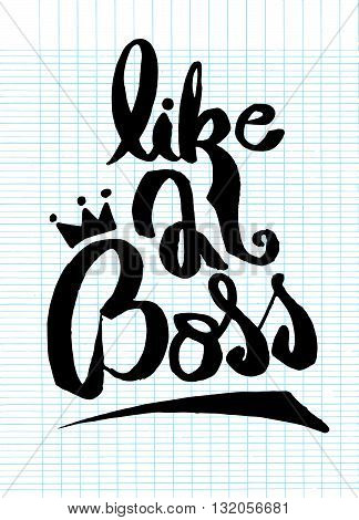 Like A Boss, Hand Drawn Inspiration Quote