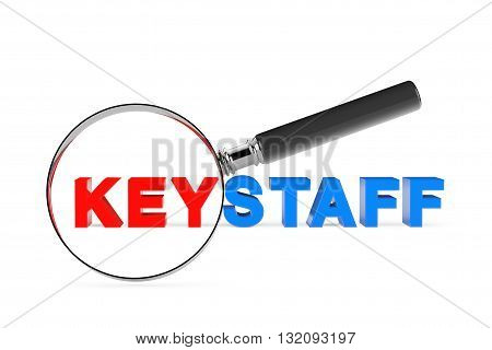 Find KeystaffConcept. Magnification Glass with Keystaff Sign on a white background. 3d Rendering
