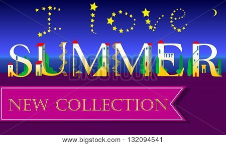 I love Summer. New Collection. Inscription by stars in the sky. Night beach. Holiday houses Font. Unusual fount. Pink banner. Illustration.