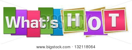 Whats hot text alphabets written over colorful background.