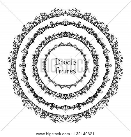 Doodle frame. Vector hand drawn circle frames with doodle ornament. Black and white colors. Isolated. Cute frames for your design.