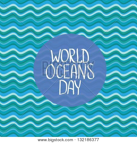 World Oceans Day vector background. wolds ocean day calligraphic text