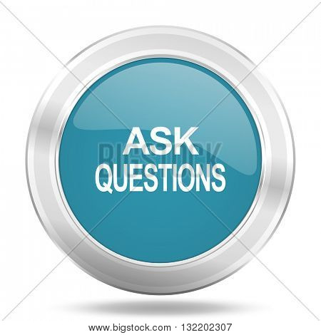 ask questions icon, blue round metallic glossy button, web and mobile app design illustration