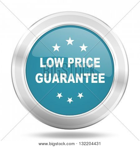 low price guarantee icon, blue round metallic glossy button, web and mobile app design illustration