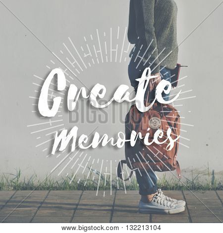Create Memories Happiness Enjoyment Concept