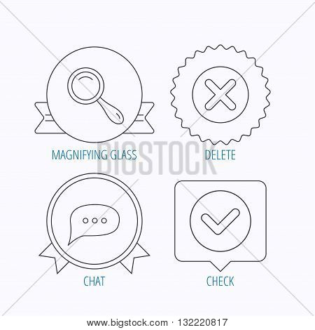 Delete, check and chat speech bubble icons. Magnifier linear sign. Award medal, star label and speech bubble designs. Vector