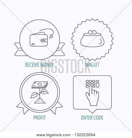 Cash money, profit and wallet icons. Receive money, enter code linear sign. Award medal, star label and speech bubble designs. Vector