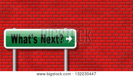 what is next step or move whatâ??s now. Following moves or plans, planning your goals, plan ahead for the future, road sign, billboard.