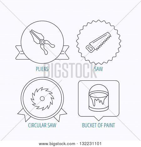 Pliers, circular saw and bucket of paint icons. Saw linear signs. Award medal, star label and speech bubble designs. Vector