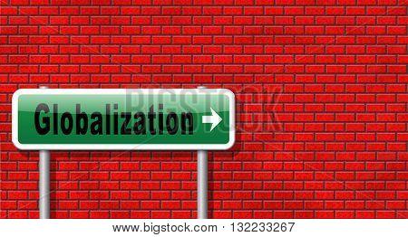 globalization, global open market international worldwide trade and economy, road sign billboard.