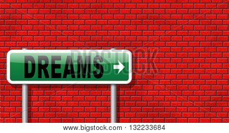 dreams realize and make your dream come true be successful and accomplish your goals road sign billboard.