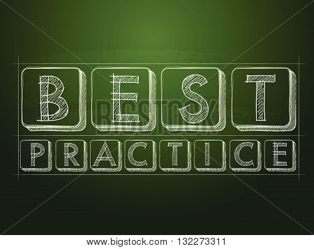 best practice - white chalk text over green blackboard, business professional service concept words, vector