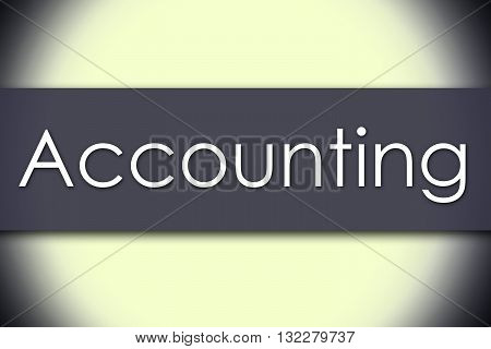 Accounting - Business Concept With Text