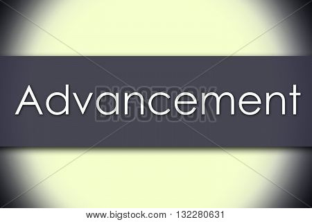 Advancement - Business Concept With Text
