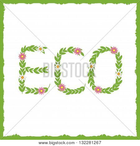 Eco concept. Green text. Green leaves with flowers