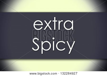 Extra Spicy - Business Concept With Text