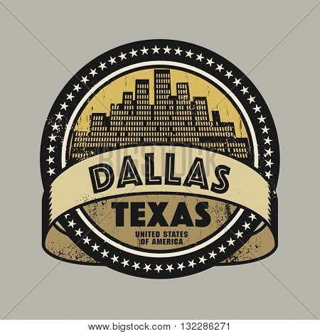 Grunge rubber stamp or label with name of Dallas, Texas, vector illustration