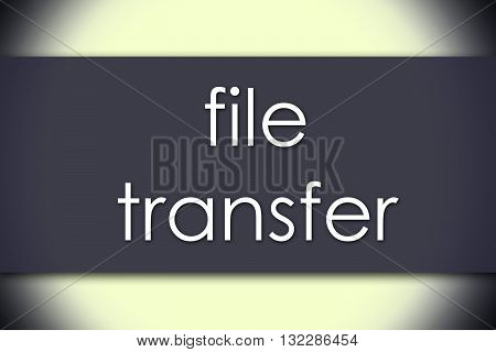 File Transfer - Business Concept With Text