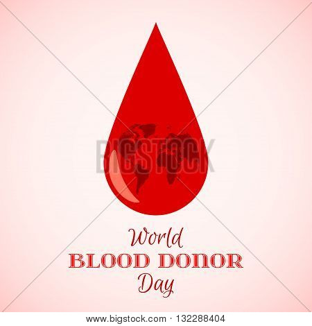 Vector Drop of Red Blood with Planet Earth. Element for the World Blood Donor Day and other medical projects and design. Drop of Blood Icon. Medical Blood Donation Design Elements.