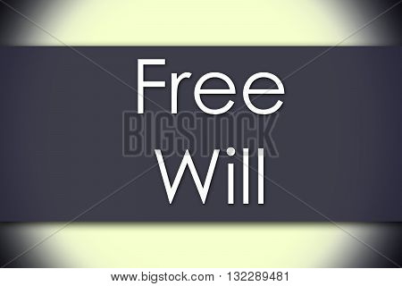 Free Will - Business Concept With Text